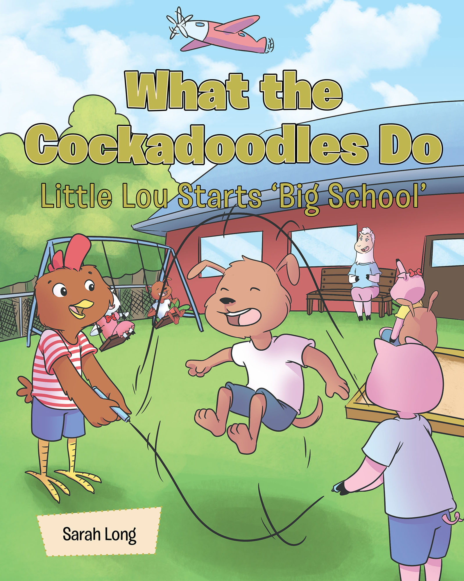 What The Cockadoodles Do Little Lou Starts Big School
